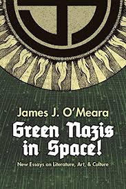 green nazis in space new essays in literature art and culture  green nazis in space new essays in literature art and culture by