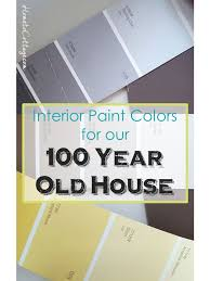 interior paint colors for our 100 year old house simple decorating tips