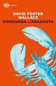 david foster wallace consider the lobster essay summary david dror observer review consider the lobster< observer review consider the lobster by david foster wallace