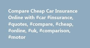 Online Insurance Quotes Best Compare Cheap Car Insurance Online With Car Insurance Quotes