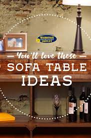 Sofa Table Ideas You Re Sure To Love