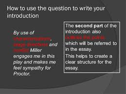 sample essay the crucible ppt video online  how to use the question to write your introduction