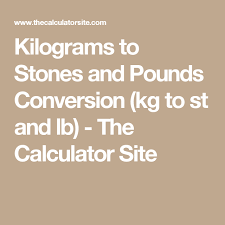 Kilograms To Stones And Pounds Conversion Kg To St And Lb