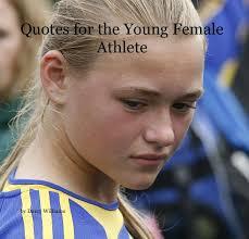 Motivational Quotes Female Athletes Magnificent Athlete Inspirational Quotes For Women On QuotesTopics