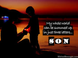 Sweet quote for son from dad and mom love