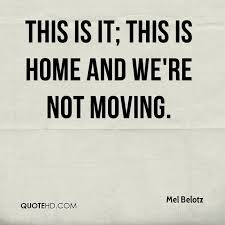 Mel Belotz Quotes QuoteHD Gorgeous Moving Quote