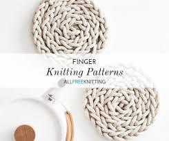Finger Knitting Patterns