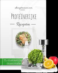 Het Proteïnerijke Recepten Pakket - Krijg een droger en fitter lichaam