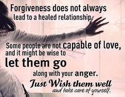 Forgiveness Doesn't Always Lead To A Healed Relationship Quote Picture Magnificent Wise Quotes About Relationships