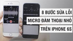 8 bước sửa lỗi micro đàm thoại nhỏ trên iPhone 6S | Điện Thoại Vui - YouTube