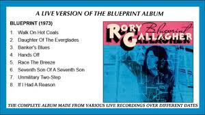 <b>RORY GALLAGHER</b> - A LIVE VERSION OF THE <b>BLUEPRINT</b> ALBUM