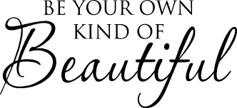 Be Your Own Beautiful Quotes Best of Be Your Own Kind Of Beautiful Vinyl Wall Decal Sticker 24x24