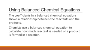 using balanced chemical equations the coefficients in a balanced chemical equations shows a relationship between the