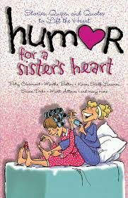 Humor For A Sisters Heart Book By Howard Books Official