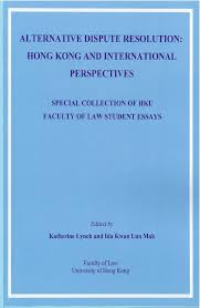 hku legal scholarship blog new book alternative dispute  new book alternative dispute resolution hong kong and international perspectives k lynch ida mak