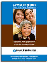 Oregon Health Decisions – Advance Directive Your Life. Your Decisions
