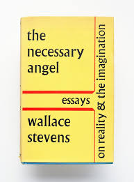 the necessary angel essays on reality and the imagination by  the necessary angel essays on reality and the imagination by wallace stevens