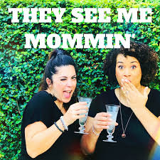 They See Me Mommin' Podcast