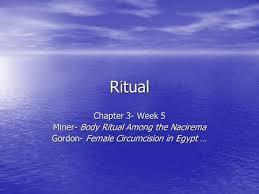 body ritual among the nacirema ppt ritual chapter 3 week 5 miner body ritual among the nacirema