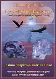 Journeys of the Crystal Skull Explorers (Discover the True Secrets ...