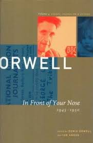george orwell in front of your nose v george george orwell in front of your nose 1945 1950 v 4 the collected essays journalism and letters