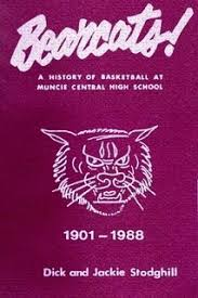 BEARCATS! - Muncie Central Basketball by <b>Dick & Jackie Stodghill</b> ...