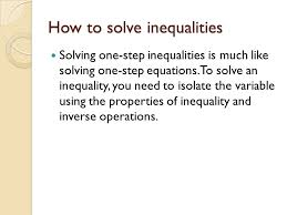 how to solve inequalities solving one step inequalities is much like solving one step