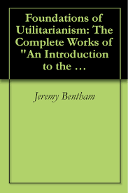 cheap act utilitarianism act utilitarianism deals on line at get quotations · foundations of utilitarianism the complete works of an introduction to the principles of morals