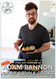 Podcast Ep 68: Fit Couple Cooks' Adam Bannon - Fit Bottomed Girls