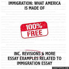immigration what america is made of essay immigration what america is made of