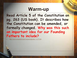 warm up read article 5 of the consution on pg 263 us book