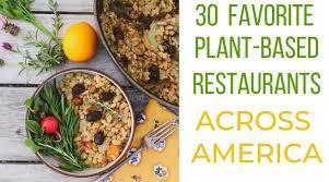 30 favorite plant based restaurants