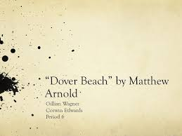 "dover beach"" by matthew arnold ppt video online  dover beach by matthew arnold"