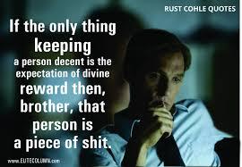 8 All Too Deep Best Rust Cohle Quotes Elitecolumn