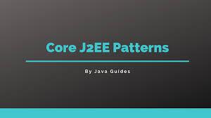 J2ee Design Core J2ee Patterns