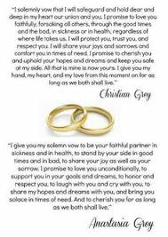 christian grey s wedding vows from the third book of the trilogy  the trilogy be very inappropriate but the vows are too cute i might wedding vowelschristian graymr grey50 shades