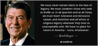 Ronald Reagan Love Quotes Mesmerizing Ronald Reagan Quote We Must Never Remain Silent In The Face Of