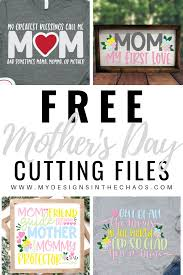 Make this holiday especially memorable with a handmade gift that she'll treasure for years to come. Free Mother S Day Svg Files My Designs In The Chaos