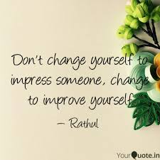 Quotes About Changing Yourself Delectable Don't Change Yourself To Quotes Writings By Rathul R YourQuote