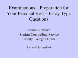 examinations get ready exams are coming ppt  examinations preparation for your personal best essay type questions laurie lumsden student counselling service