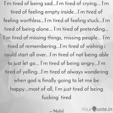 Im Tired Of Being Sad Quotes Writings By Nishil Yourquote