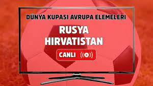 Canlı maç izle Rusya Hırvatistan Dünya Kupası Avrupa Elemeleri şifresiz ve canlı  izle - Tv100 Spor
