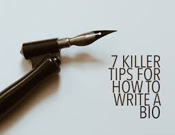 7 Killer Tips For How To Write A Bio