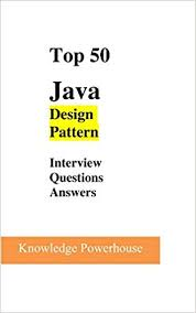 Java Design Patterns Interview Questions Fascinating Top 48 Java DesignPattern Interview Questions Knowledge Powerhouse