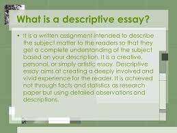 descriptive essays writing what is a descriptive essay it is a  what is a descriptive essay