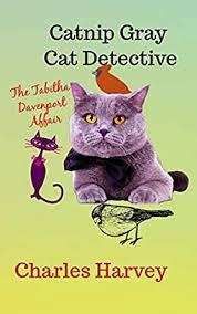 Catnip Gray Cat Detective: The Tabitha Davenport Affair - Kindle edition by  Harvey, Charles. Literature & Fiction Kindle eBooks @ Amazon.com.