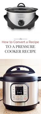 Instant Pot Conversion Chart How To Convert A Recipe Into A Pressure Cooker Instant Pot