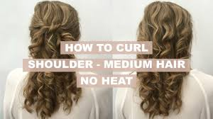 Flower Curl How To Curl Shoulder To Medium Length Hair Heatless Curls