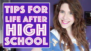 Tips For Life After High School Graduation Youtube