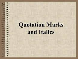 how to use italics and quotation marks ppt quotation marks and italics rule 1 use quotation marks for titles of short stories